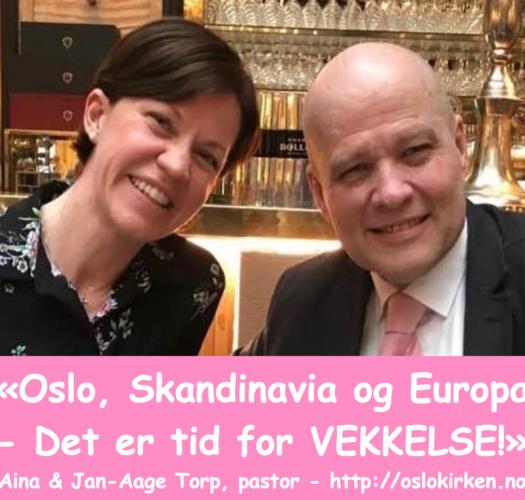 Det er tid for vekkelse i Oslo, Skandinavia og Europa!